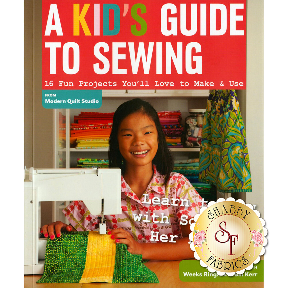 A Kid's Guide To Sewing Book | Shabby Fabrics