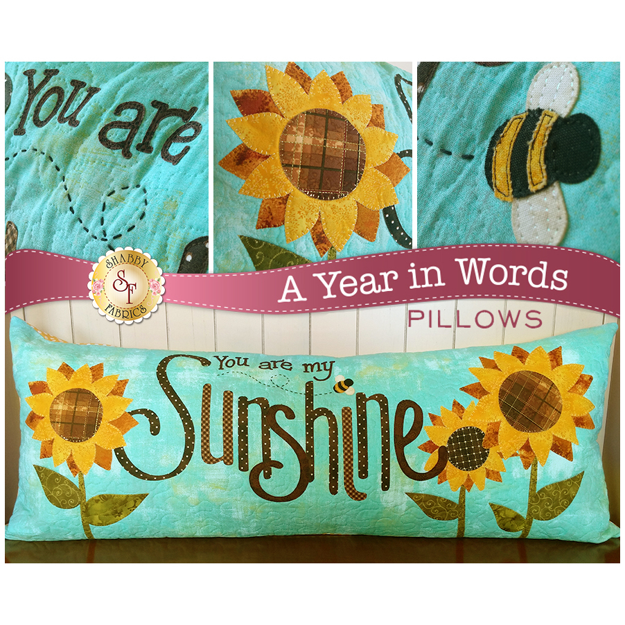 Kit for August A Year In Words pillow reading You Are My Sunshine with sunflowers on blue.