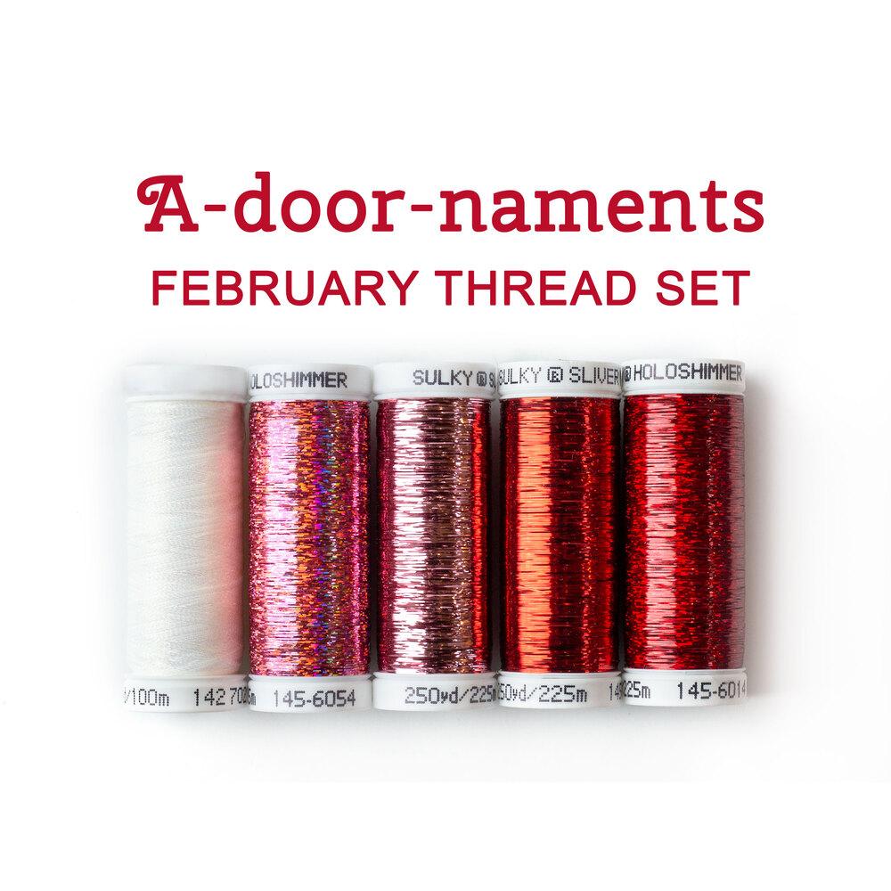 5pc coordinating thread set for A-door-naments February | Shabby Fabrics