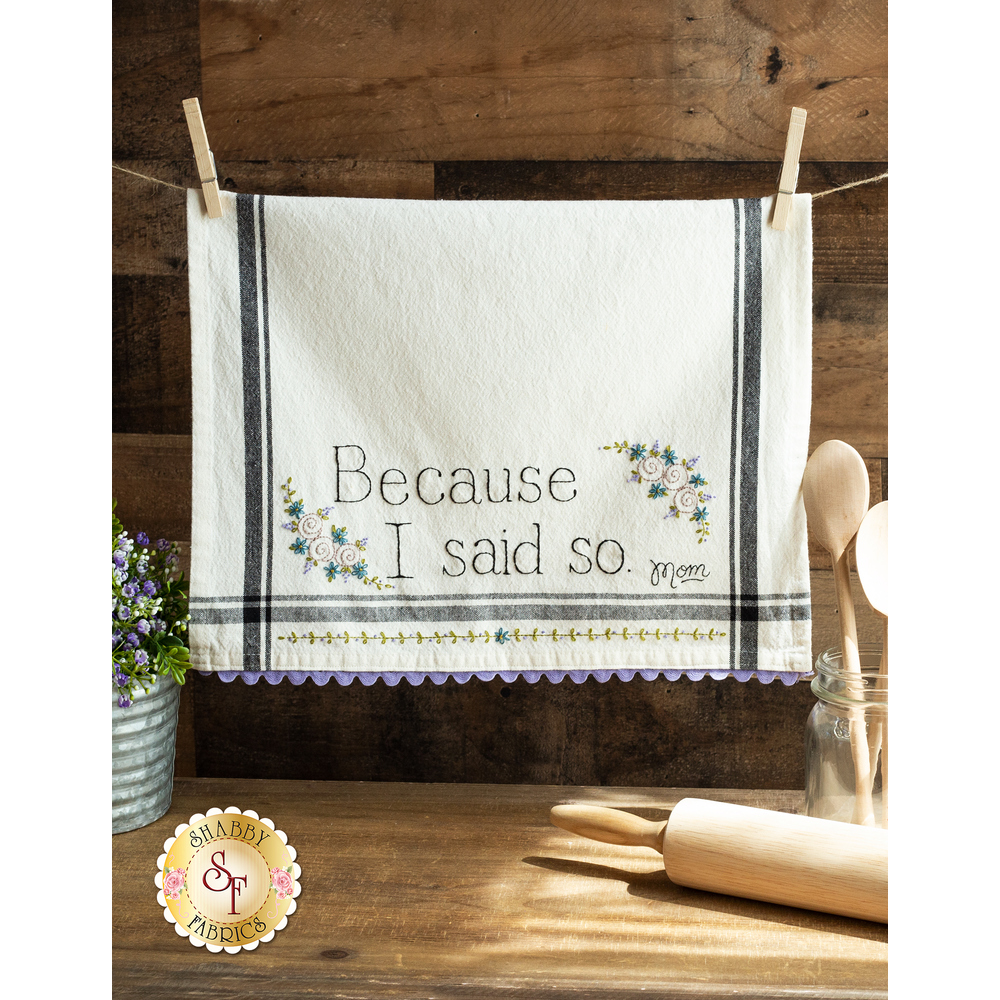 Because I Said So - Hand-Embroidery Towel Kit