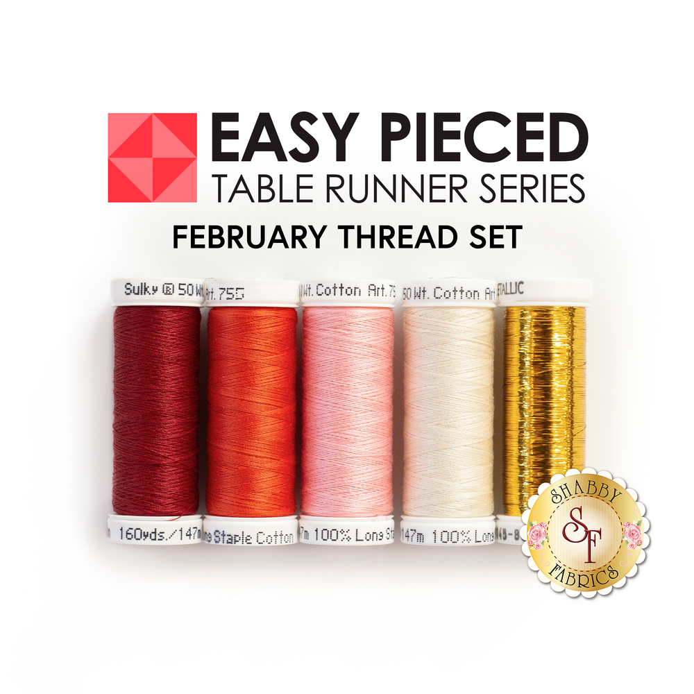 5 piece thread set - Easy Pieced Table Runner Series - February
