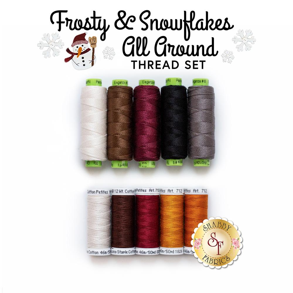 Frosty & Snowflakes All Around - 10pc Thread Set