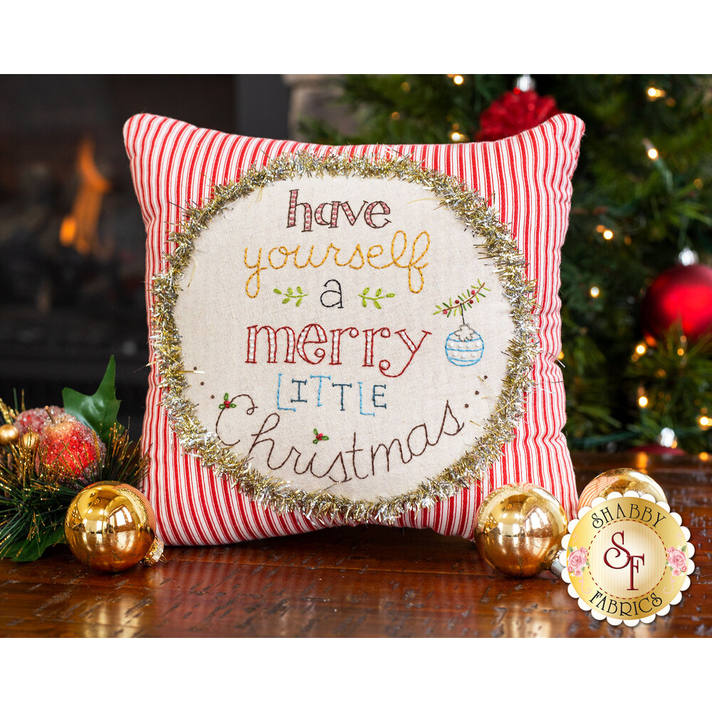 Little Christmas Pillow Kit - Have Yourself A Merry Little Christmas