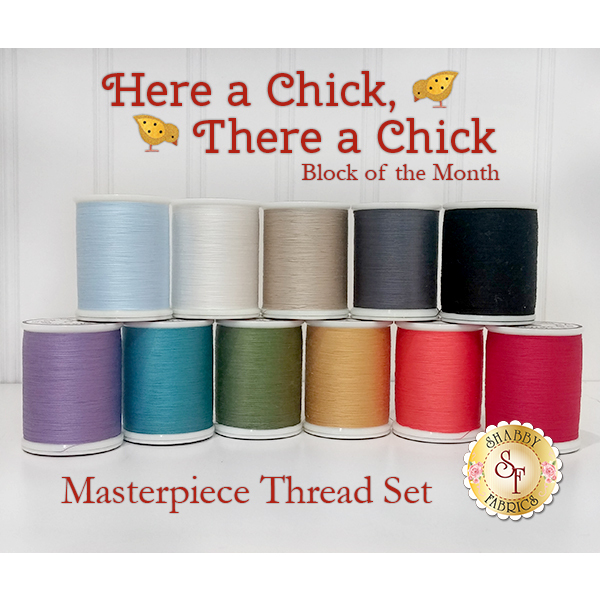 Here a Chick There a Chick BOM - 11pc MasterPiece Thread Set