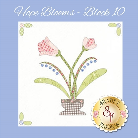 Hope Blooms Quilt - Laser-Cut Block 10 Kit