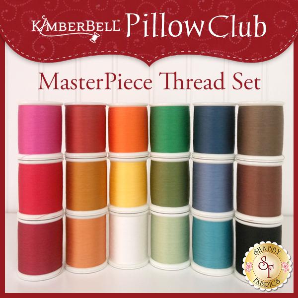 Kimberbell Pillow Club - 18pc. Masterpiece Thread Set