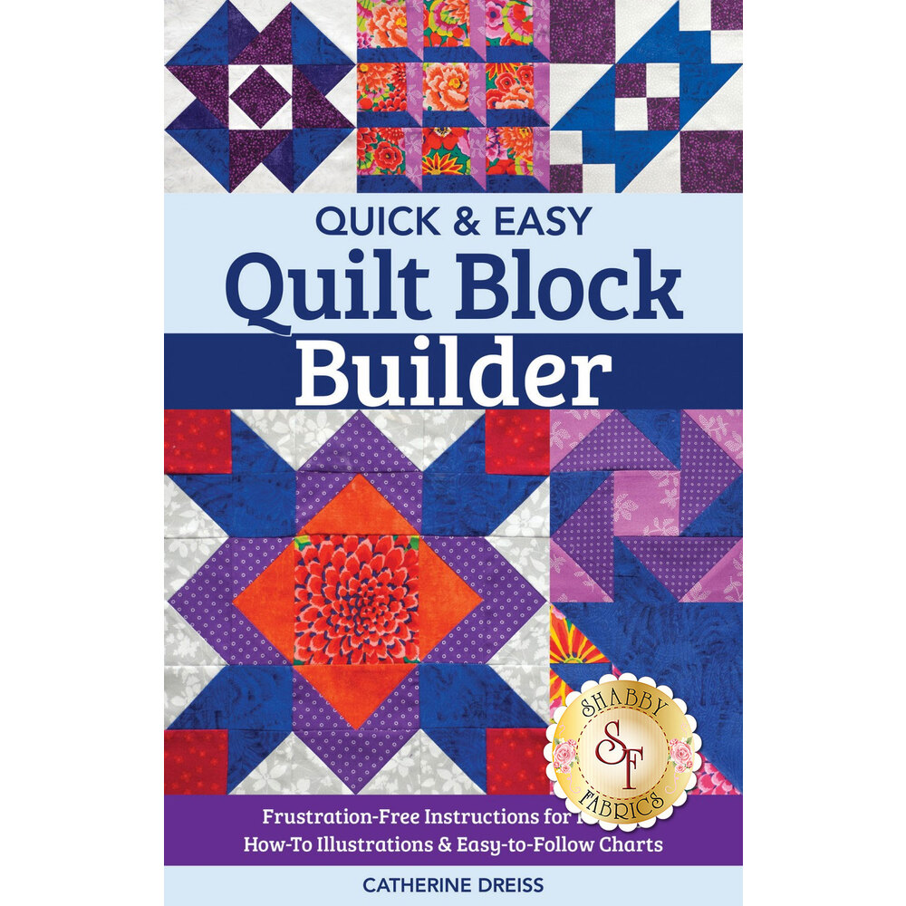 The front of the Quick And Easy Quilt Block Builder Book showing quilt blocks