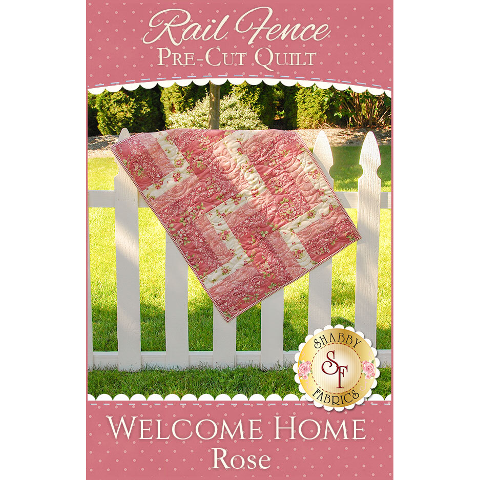 Rail Fence Pre-Cut Kit - Welcome Home Rose