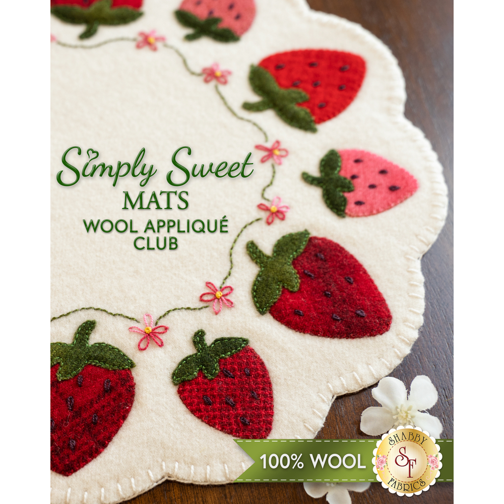 Simply Sweet Mats - Wool Appliqué Club