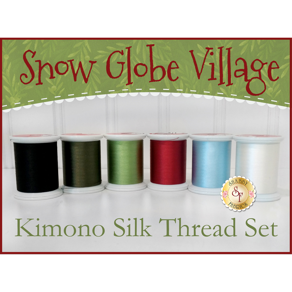 Snow Globe Village BOM - 6pc Kimono Silk Thread Set