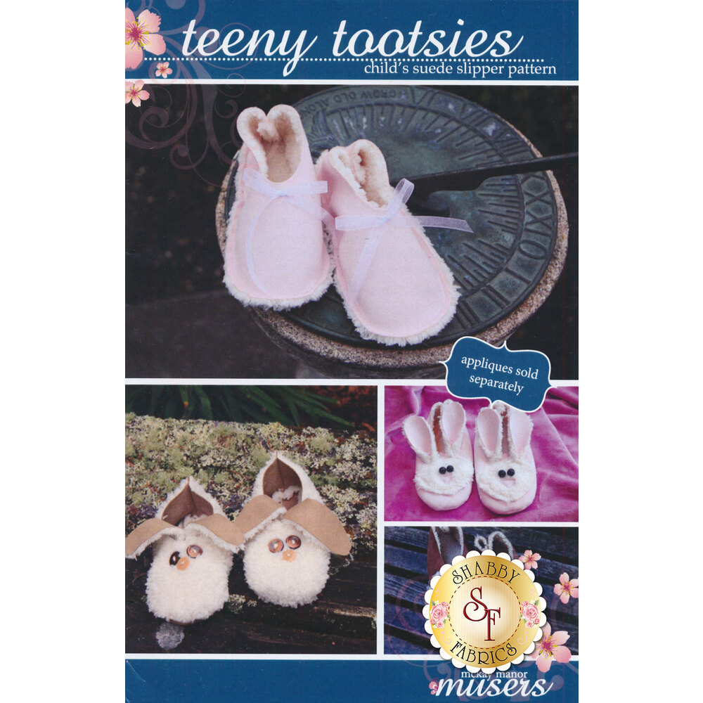 The front of the Teeny Tootsies Pattern showing the variety of finished slippers | Shabby Fabrics