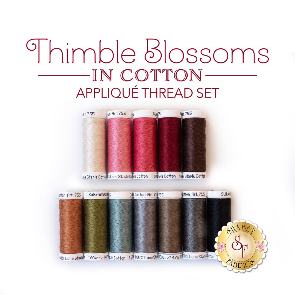 Thimble Blossoms BOM - 12pc Laser Cut Applique Thread Set