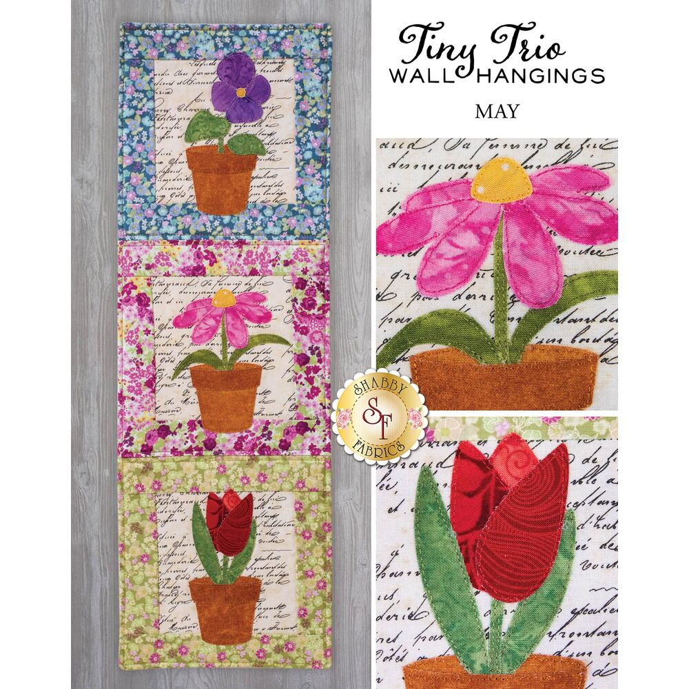 Tiny Trio Wall Hanging - Flowers -  May - Pattern available at Shabby Fabrics