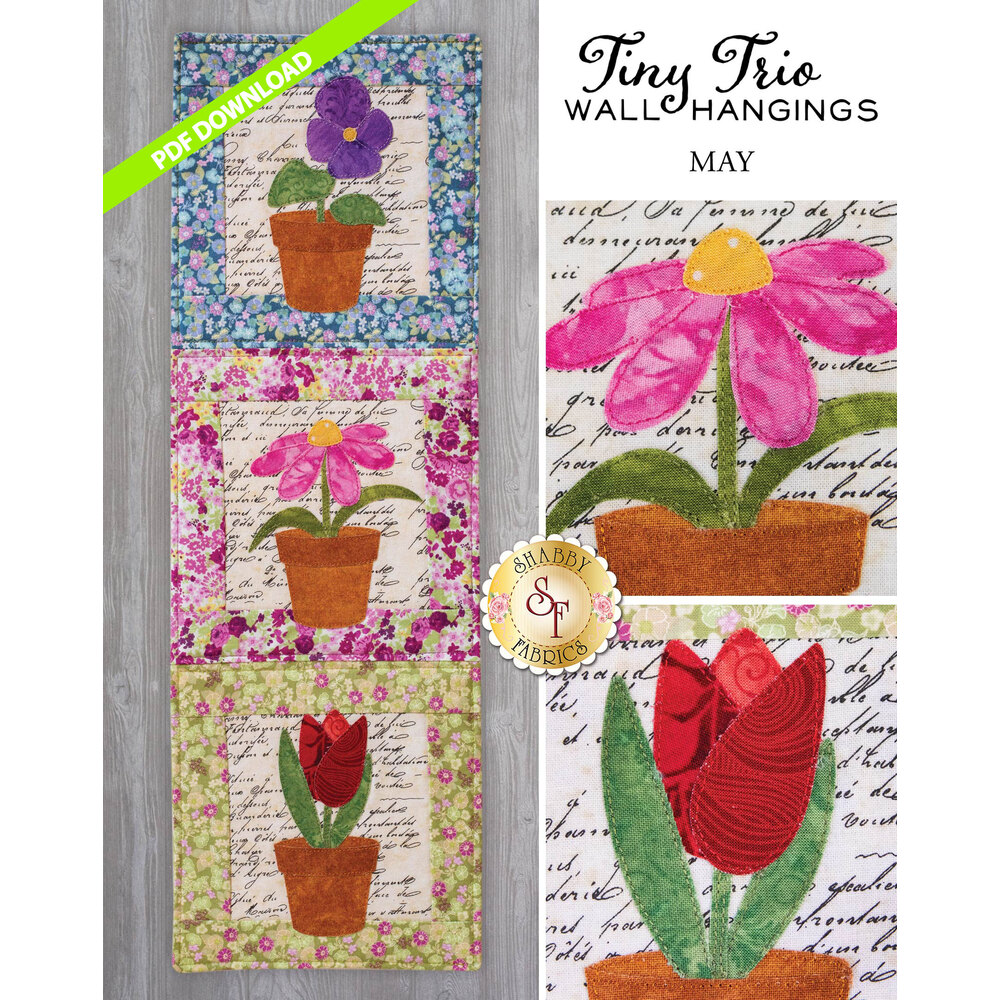 Tiny Trio Wall Hanging - Flowers -  May - PDF Download available at Shabby Fabrics