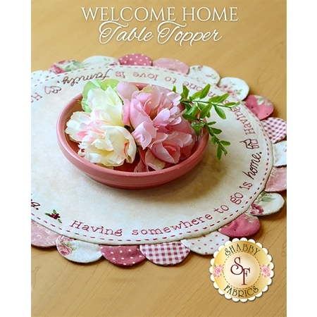 Welcome Home Rose Table Topper - SAMPLE TABLE TOPPER