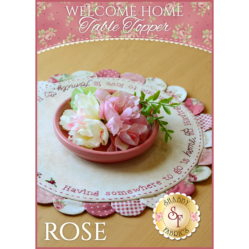 Welcome Home Table Topper - Rose Kit
