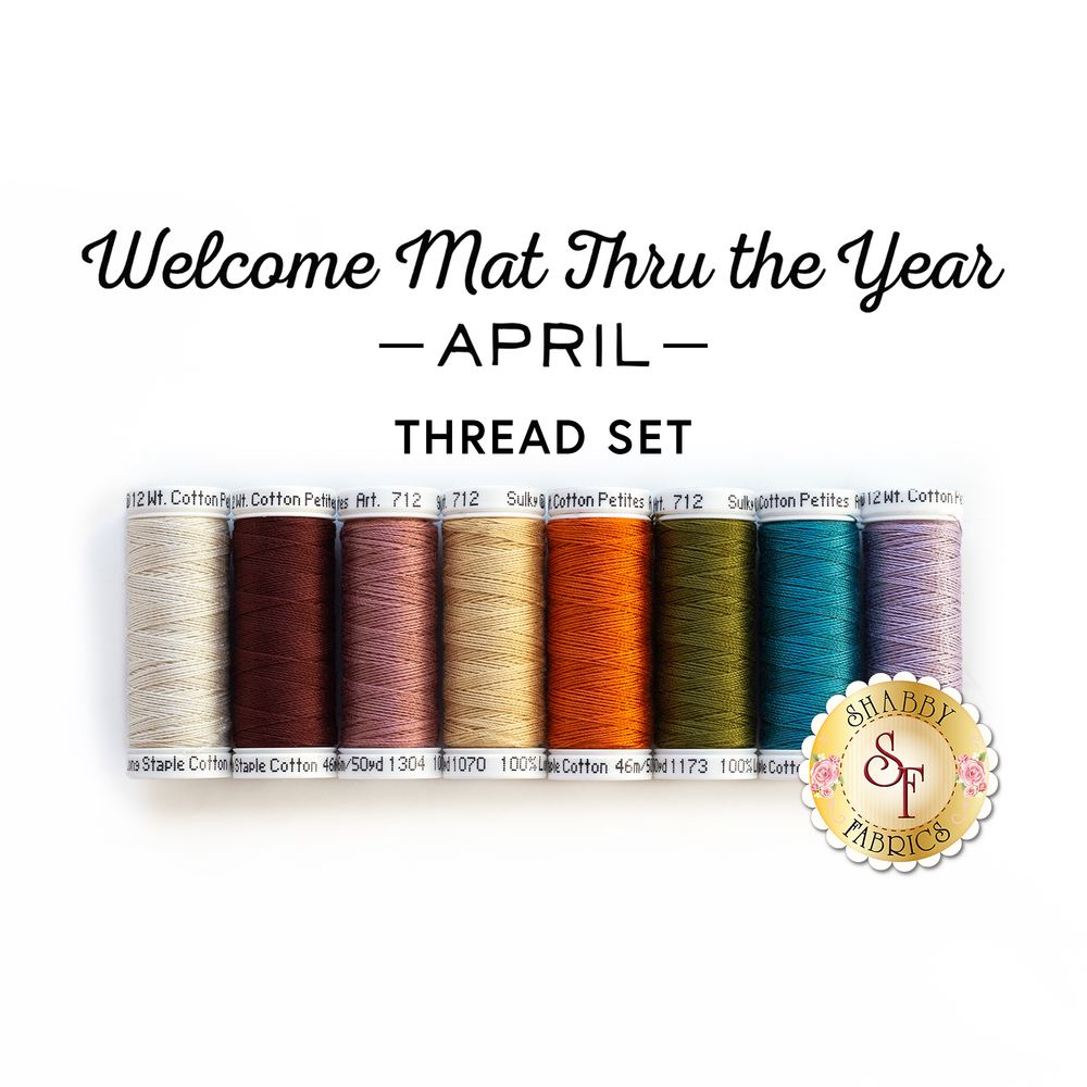 The coordinating 8pc Thread Set for Welcome Mats Thru The Year - April | Shabby Fabrics