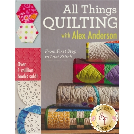 All Things Quilting With Alex Anderson Book