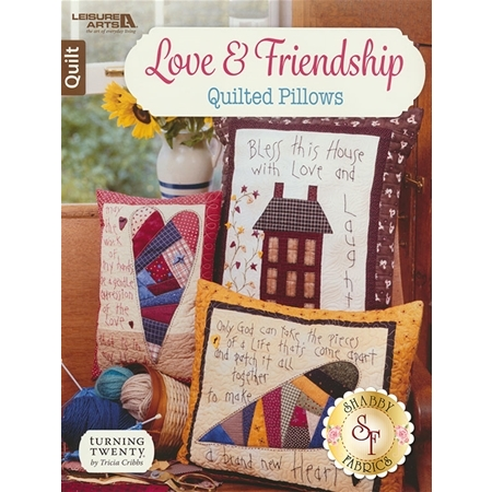 Love & Friendship - Quilted Pillows Book