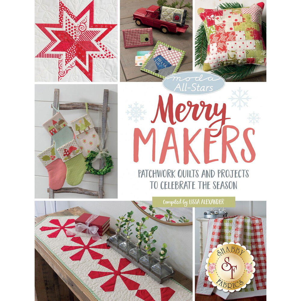 Moda All-Stars - Merry Makers Book from Moda Fabrics