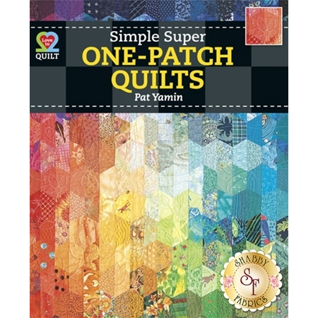 Simple Super One-Patch Quilts Book