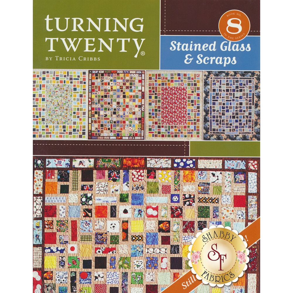 Turning Twenty Stained Glass & Scraps available at Shabby Fabrics