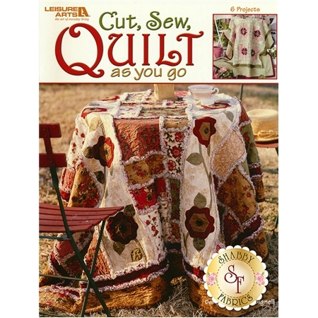 Cut, Sew, Quilt As You Go Book